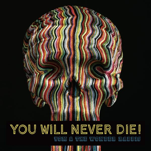Yom - You Will Never Die!