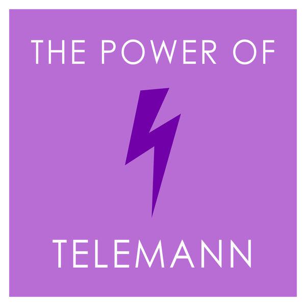 Georg Philipp Telemann - The Power of Telemann