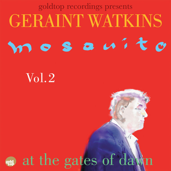 Geraint Watkins - Mosquito Vol. 2 - at the gates of dawn