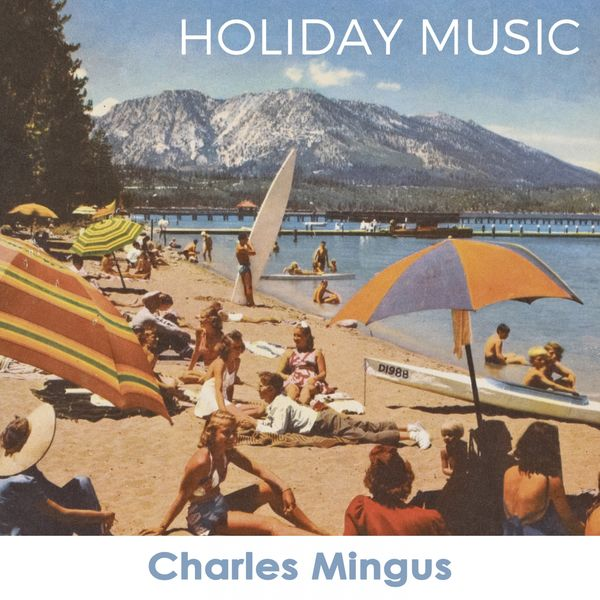 Charles Mingus - Holiday Music