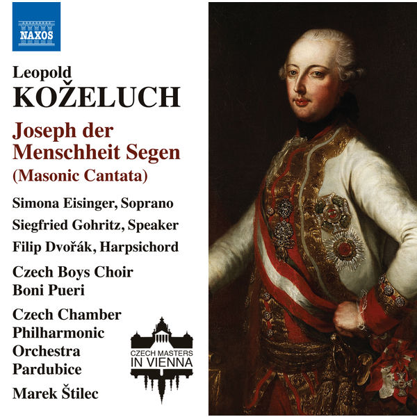 Czech Chamber Philharmonic Orchestra Pardubice - Kozeluch: Joseph der Menschheit Segen, Op. 11, P. XIX:3 & Other Works