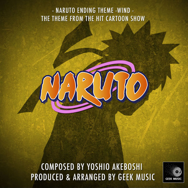 "Geek Music - Wind - Naruto Ending Theme (From ""Naruto"")"