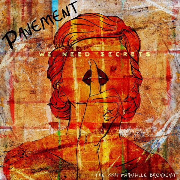 Pavement We Need Secrets  (Live 1994)
