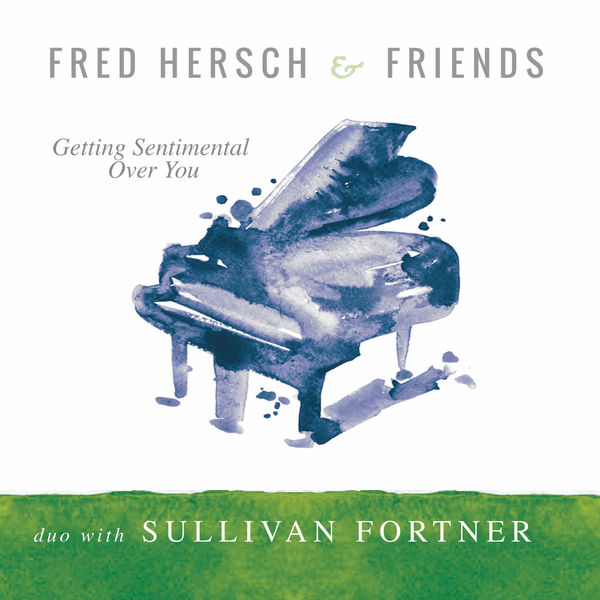 Fred Hersch - Getting Sentimental over You