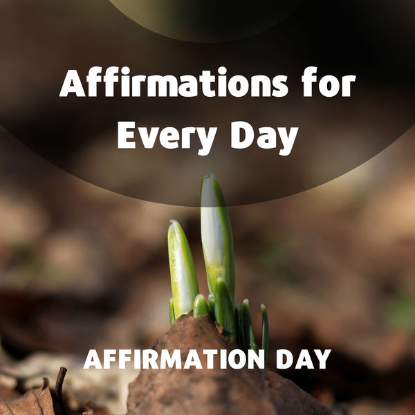 Affirmation Day - Affirmations for Every Day