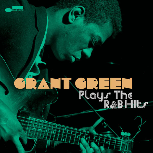 Grant Green - Plays the R&B Hits