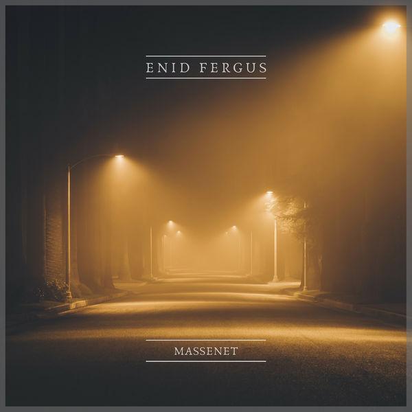Enid Fergus - Massenet