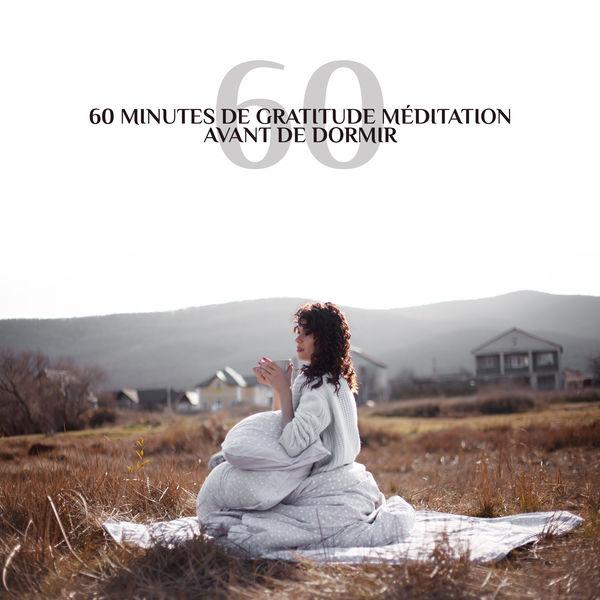 Musique de Réflexion Academy - 60 Minutes de gratitude méditation avant de dormir