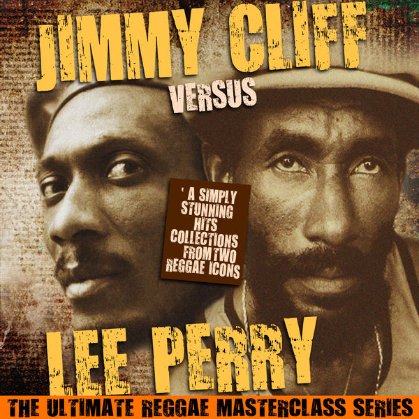 Jimmy Cliff - Jimmy Cliff Versus Lee Perry (The Ultimate Reggae Masterclass Series)