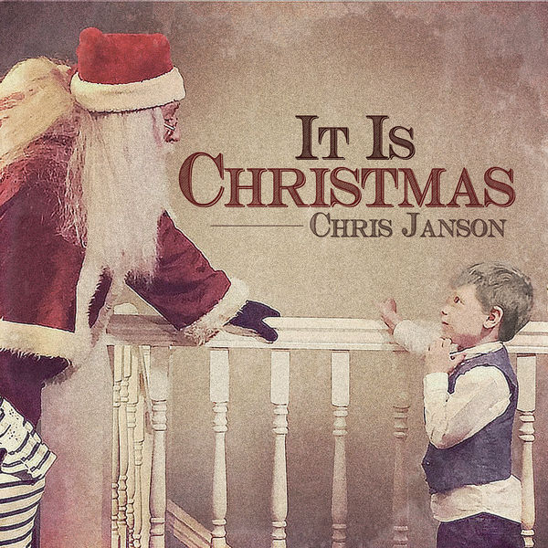 Chris Janson - It Is Christmas