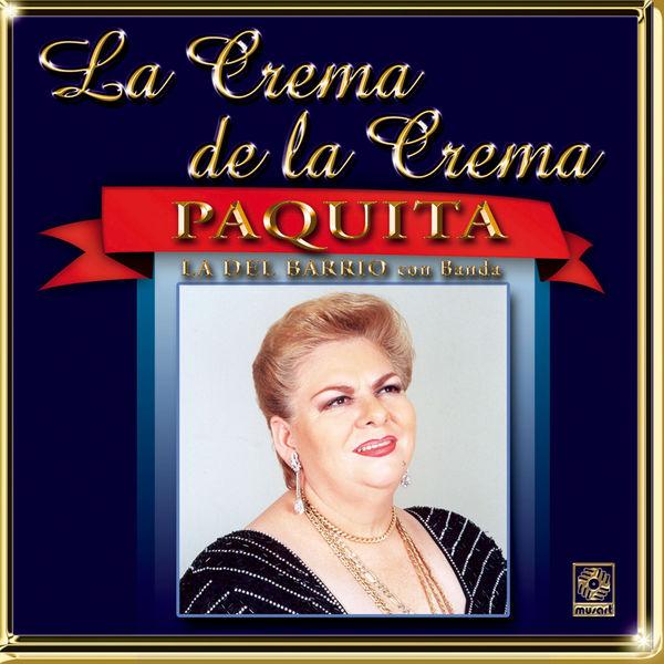 Paquita La Del Barrio - La Crema De La Crema: Con Banda