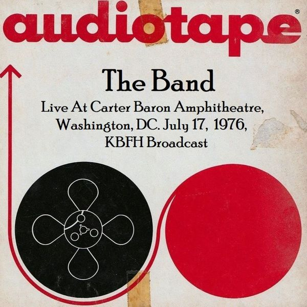 The Band - Live At Carter Baron Amphitheatre, Washington, DC. July 17th 1976, KBFH Broadcast (Remastered)