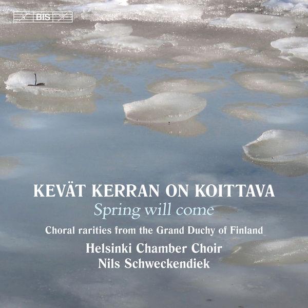 Helsinki Chamber Choir - Kevät kerran on koittava