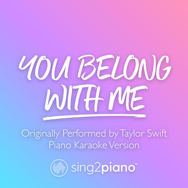 Sing2Piano - You Belong With Me (Originally Performed by Taylor Swift)