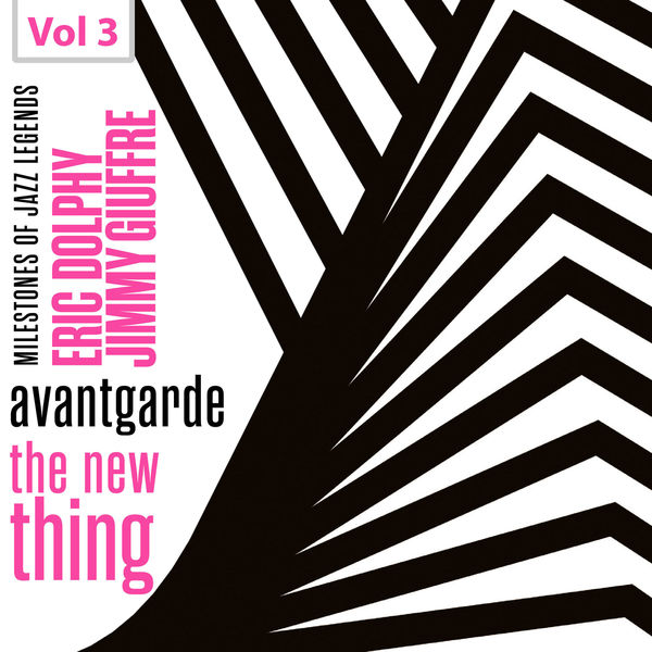 Eric Dolphy - Milestones of Jazz Legends - Avantgarde the New Thing, Vol. 3