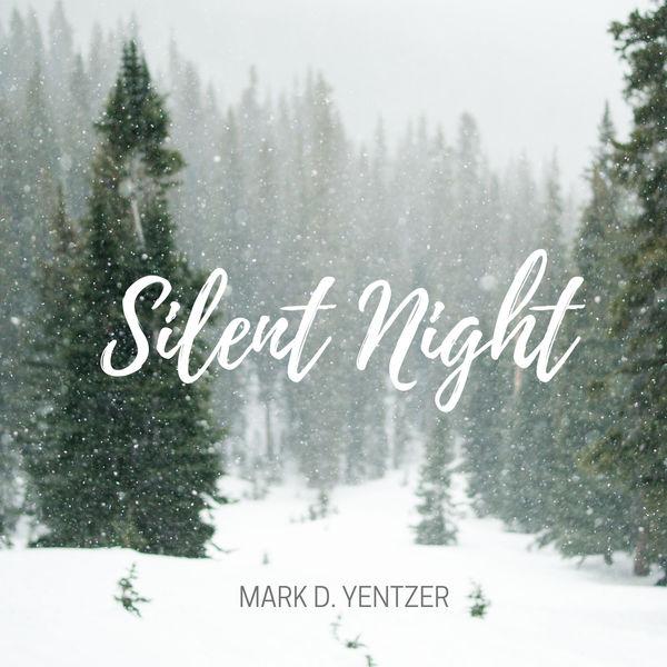 Mark D. Yentzer - Silent Night