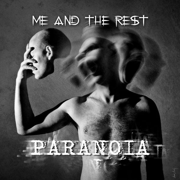 Me and the Rest|Paranoia