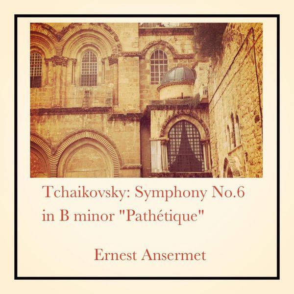 "Ernest Ansermet - Tchaikovsky: Symphony No.6 in B minor ""Pathétique"""