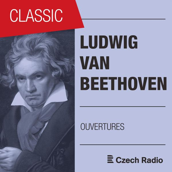 Prague Radio Symphony Orchestra - Ludwig van Beethoven: Ouvertures