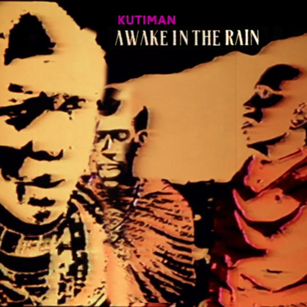 Kutiman - Awake in the Rain