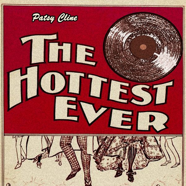 Patsy Cline - The Hottest Ever