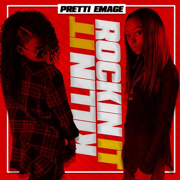 Pretti Emage|Killin It Rockin it