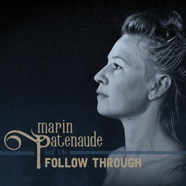 Marin Patenaude - Marin Patenaude & The Follow Through