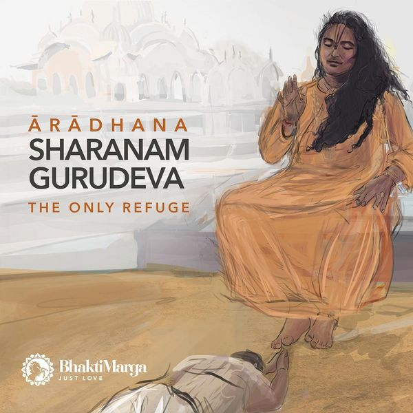 Bhakti Marga - Aradhana: Sharanam Gurudeva