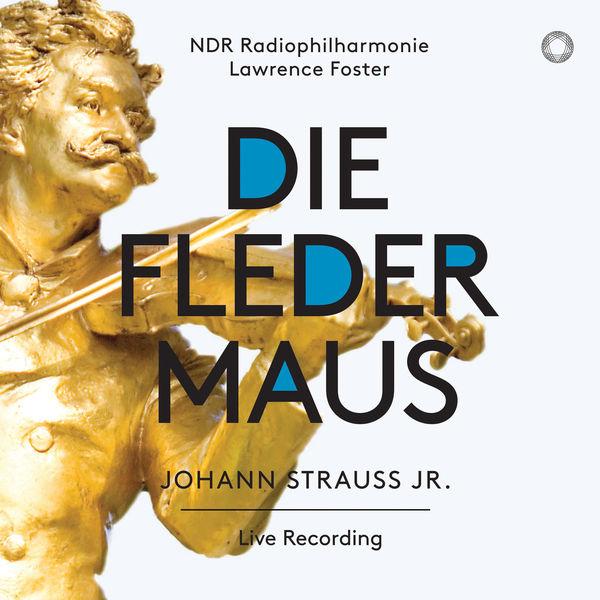 NDR Radiophilharmonie - Strauss II: Die Fledermaus (Live)