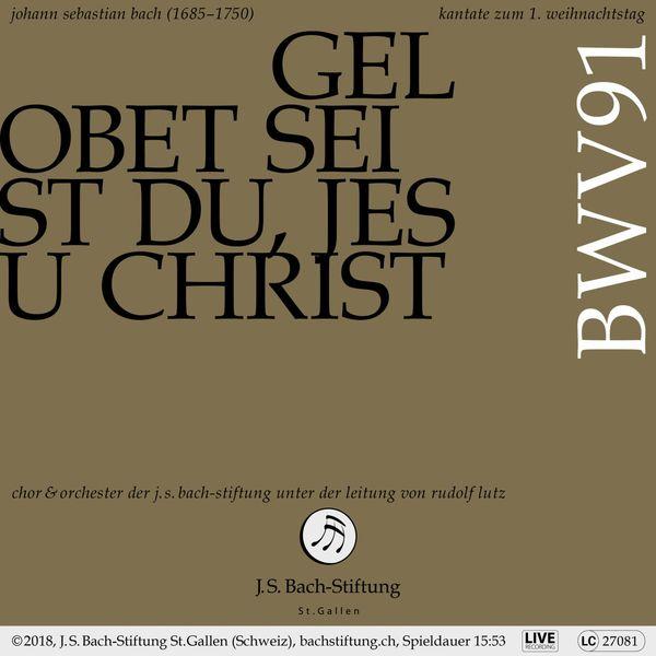Chor der J.S. Bach-Stiftung - Bachkantate, BWV 91 - Gelobet seist du, Jesu Christ