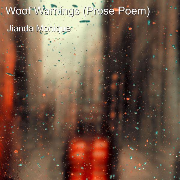Jianda Monique - Woof Warnings (Prose Poem)