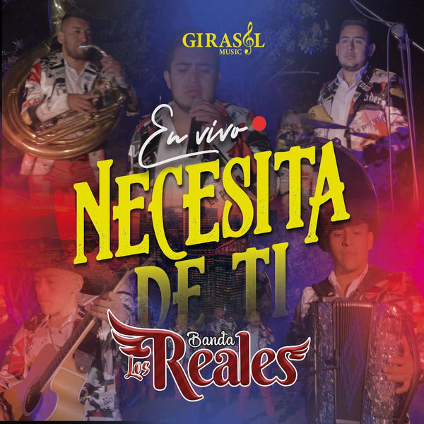 Banda Los Reales Necesita de Ti  (En Vivo)