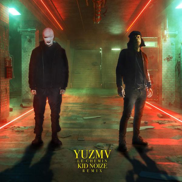 Yuzmv - Le chemin (Kid Noize Remix)