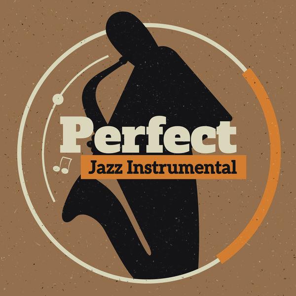Album Perfect Jazz Instrumental, Jazz Instrumentals | Qobuz