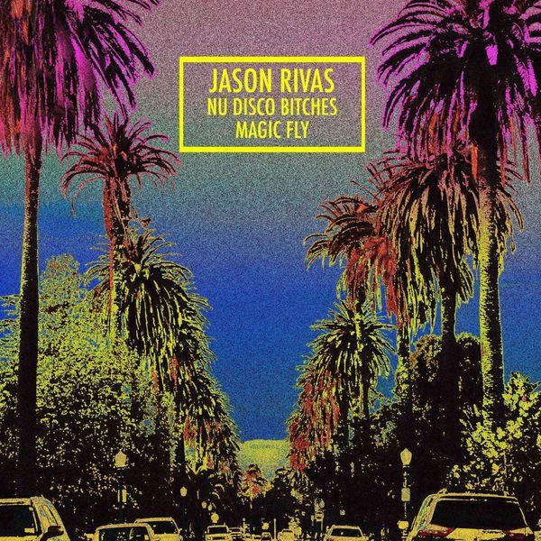 Jason Rivas - Magic Fly