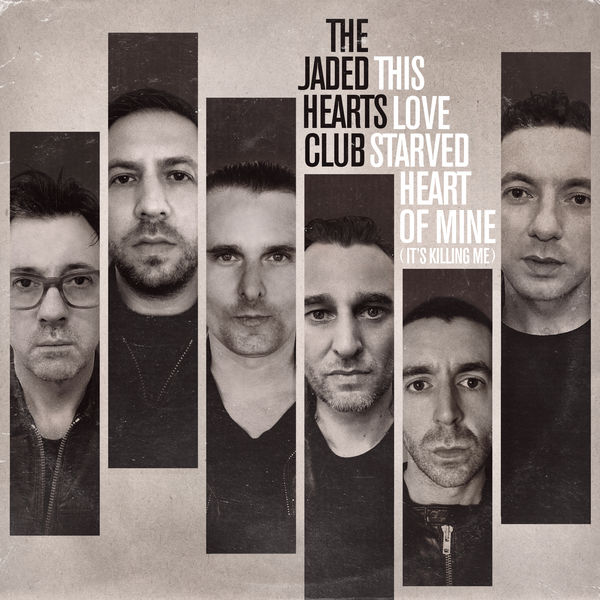 The Jaded Hearts Club - This Love Starved Heart of Mine (It's Killing Me)