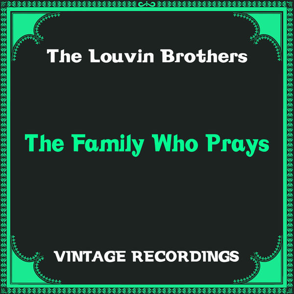 The Louvin Brothers - The Family Who Prays