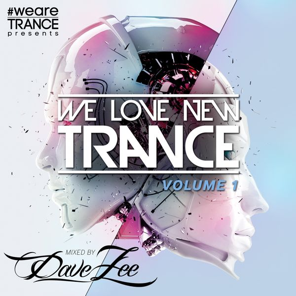 Dave Zee - We Love New Trance, Vol. 1 (Mixed by Dave Zee)