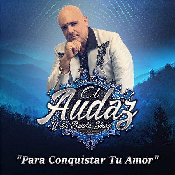 El Audaz y Su Banda Sinay - Para Conquistar Tu Amor
