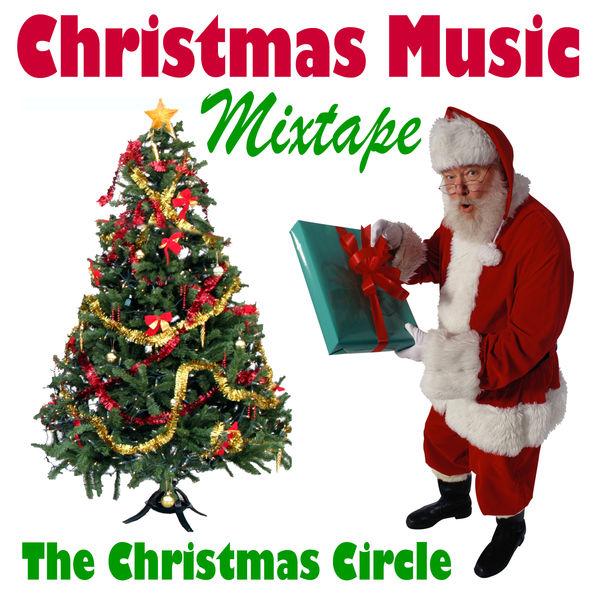 Streaming Christmas Music.Album Christmas Music Mixtape The Christmas Circle Qobuz