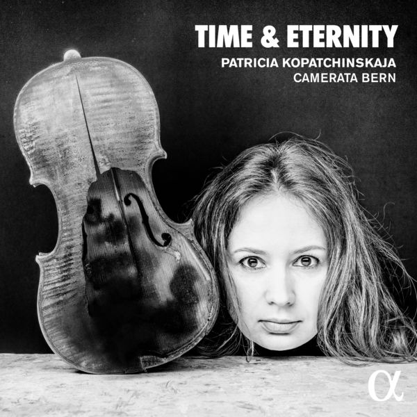 Patricia Kopatchinskaja - Time & Eternity