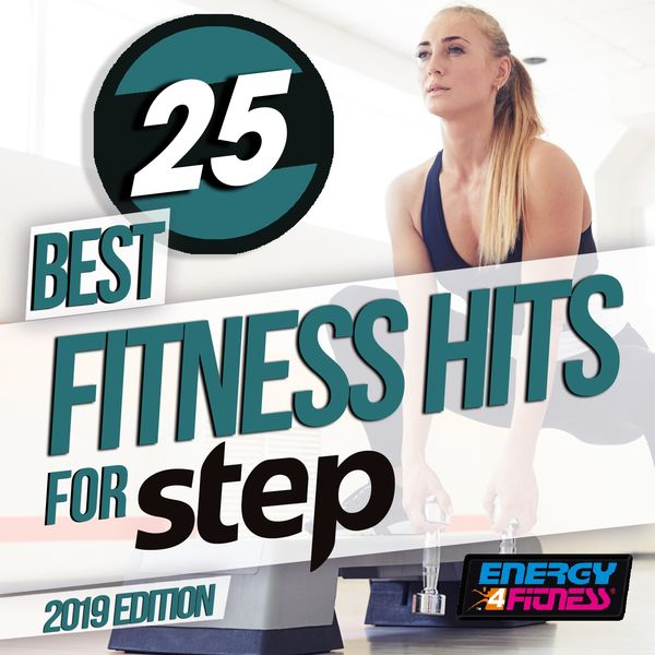Various Artists - 25 Best Fitness Hits For Step 2019 Edition (25 Tracks For Fitness & Workout - 132 Bpm)