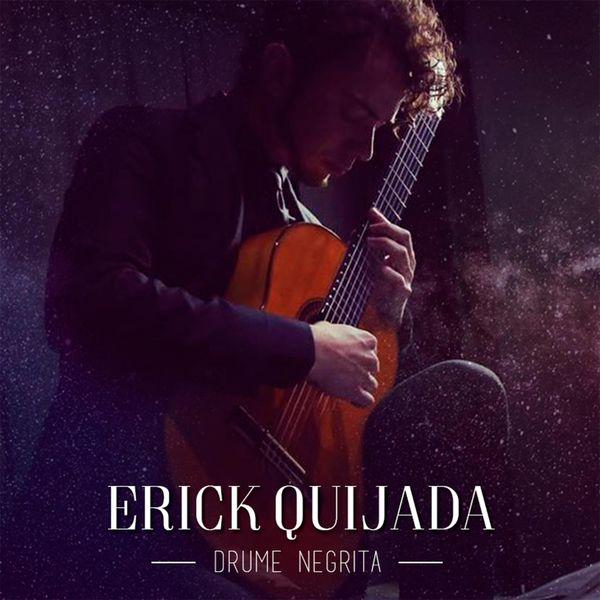 Erick Quijada - Drume Negrita