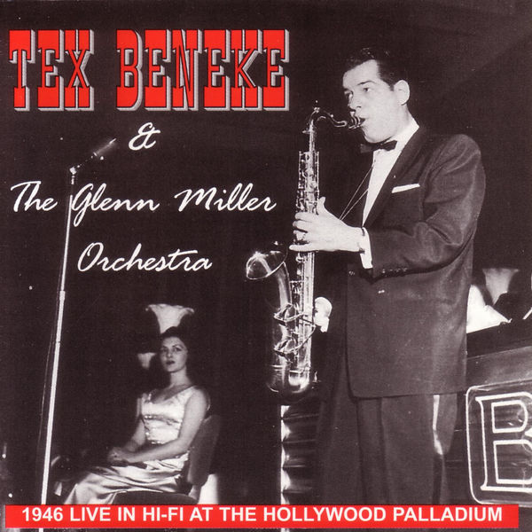 Glenn Miller & His Orchestra - 1946 Live In Hi-Fi At The Hollywood Palladium