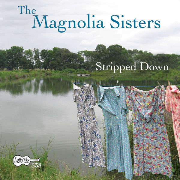 Magnolia Sisters - Stripped Down