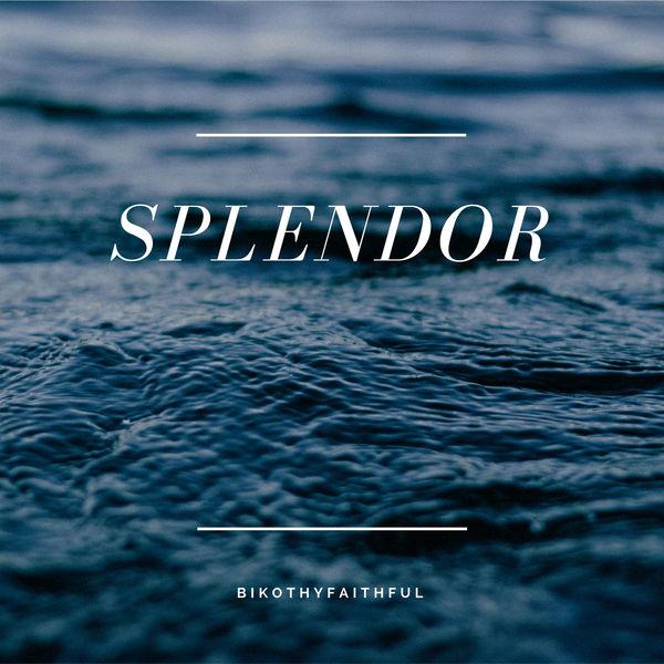 BikoThyFaithful - Splendor