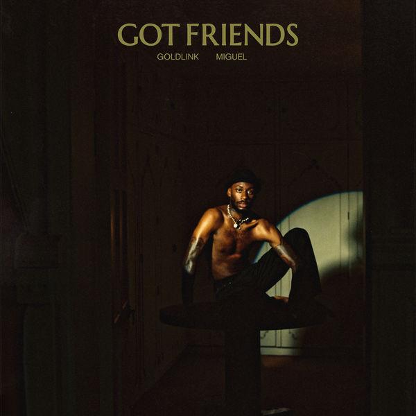 GoldLink - Got Friends