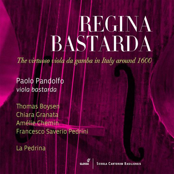 Paolo Pandolfo - Regina bastarda (Bassani, Palestrina, Rognoni, De Rore, Ortiz, Lassus, Willaert...)