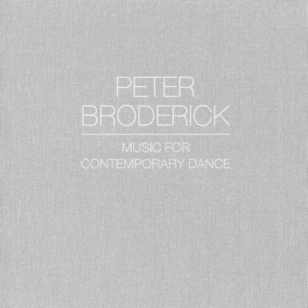 Peter Broderick - Music for Contemporary Dance