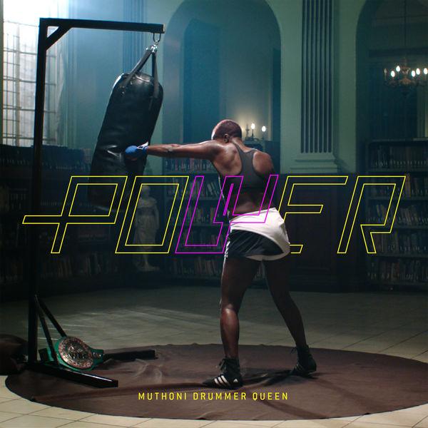 Muthoni Drummer Queen - Power